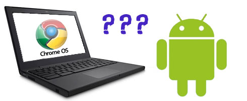 post_chrome_os_vs_android